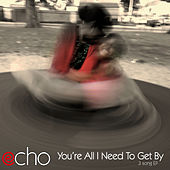 You're All I Need to Get By by Echo