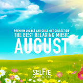 The Best Relaxing Music - August by Various Artists
