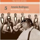 The Music Of Cuba: Arsenio Rodríguez, Volume 5; Recordings 1947-1950 by Arsenio Rodriguez