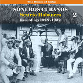 The Music of Cuba / Soneros Cubanos / Recordings 1928 - 1932, Volume 2 by Sexteto Habanero