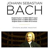 Bach: English Suite Nos. 4 - 6, BWV 809 - 811 by Christiane Jaccottet