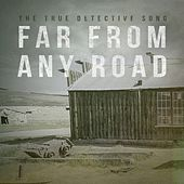 Far from Any Road (True Detective's Season One - Opening Credits Main Title) by The Cover Crew