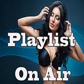 Playlist on Air by Various Artists
