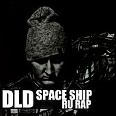 Space Ship - Single by Dld
