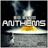 Big Room Anthems, Vol. 1 - EP by Various Artists
