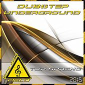Underground Dubstep Top Spring 2015 - EP by Various Artists