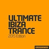 Ultimate Ibiza Trance 2015 - EP by Various Artists