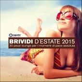 Brividi D'Estate 2015 - 30 pezzi lounge per i momenti di pace assoluta by Various Artists