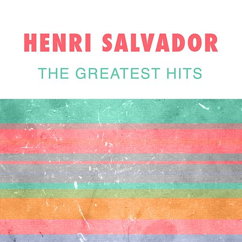 The Greatest Hits von Henri Salvador