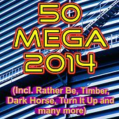 50 Mega 2014 (Incl. Rather Be, Timber, Dark Horse, Turn It Up and many more) by Various Artists