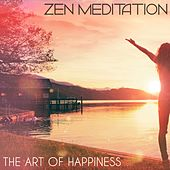 Zen Meditation - The Art Of Happiness by Various Artists