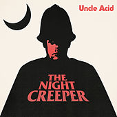 The Night Creeper by Uncle Acid & The Deadbeats