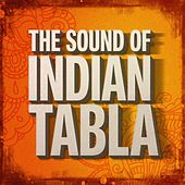 The Sound of Indian Tabla by Various Artists
