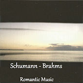 Schumann - Brahms - Romantic Music by Various Artists