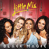 Black Magic (Remixes) by Little Mix