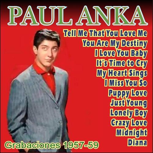 Paul Anka - Primeros Años 1957-59 by Paul Anka