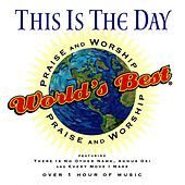 World's Best Praise & Worship: This Is the Day by Various Artists