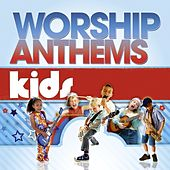Worship Anthems Kids by Various Artists