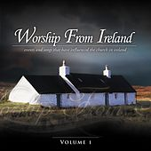 Worship from Ireland, Vol. 1 by Various Artists
