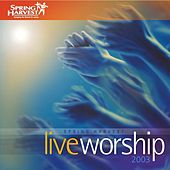 Live Worship by Spring Harvest