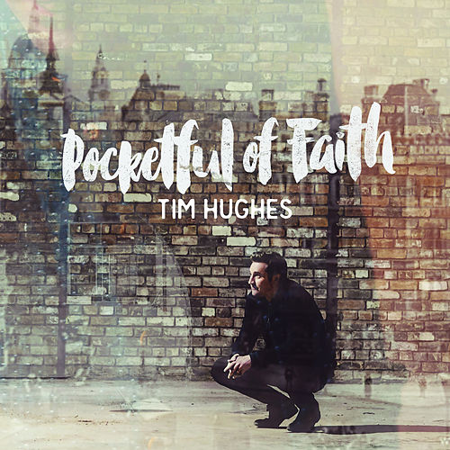 Pocketful of Faith by Tim Hughes
