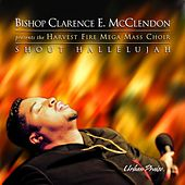 Shout Hallelujah by Bishop McClendon/Harvest...