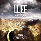 Llef (The Cry) by The Sound of Wales