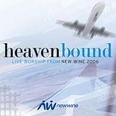Heavenbound: Live Worship from New Wine by The New Wine