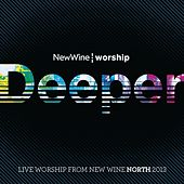 Deeper - Live Worship from Newark 2013 by The New Wine