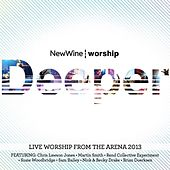 Deeper: Live Worship from the Arena 2013 by The New Wine