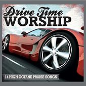 Drive Time Worship by Various Artists
