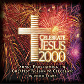 Celebrate Jesus 2000 by Various Artists