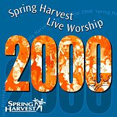 Live Worship 2000 by Spring Harvest