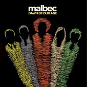 Dawn Of Our Age by Malbec