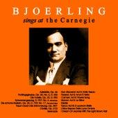 Bjoerling Sings at the Carnegie by Jussi Bjoerling