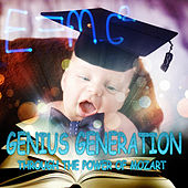 Genius Generation : Through the Power of Mozart - Baby Listen & Learn, Smart Einstein, Music for Every Baby, Easy Listening for Toddlers, Baby Brain Growth, Instrumental Background by Genius Music Generation