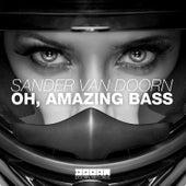 Oh, Amazing Bass by Sander Van Doorn