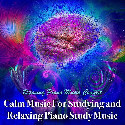 Calm Music for Studying and Relaxing Piano Study Music by Relaxing Piano Music Consort