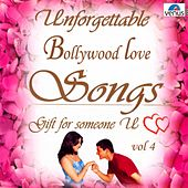 Unforgettable Bollywood Love Songs  Vol 4 by Various Artists