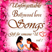 Unforgettable Bollywood Love Songs  Vol 7 by Various Artists