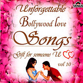 Unforgettable Bollywood Love Songs  Vol 10 by Various Artists