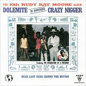 The Tenth Rudy Ray Moore Album - Dolemite Is Another Crazy N*gger by Rudy Ray Moore