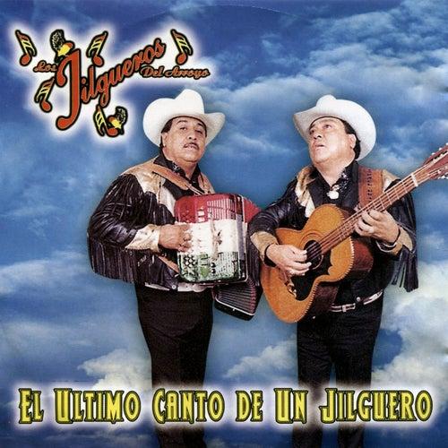 El Ultimo Canto de un Jilguero by Los Jilgueros Del Arroyo