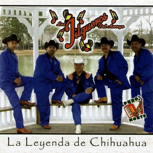 La Leyenda de Chihuahua by Los Jilgueros Del Arroyo