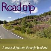 Roadtrip: A Musical Journey Through Scotland by Various Artists