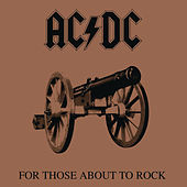 For Those About to Rock (We Salute You) by AC/DC