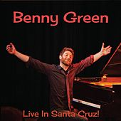 Live in Santa Cruz! by Benny Green