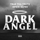 Dark Angel (feat. Kevin Gates) - Single by Trae