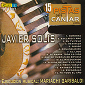 15 Pistas para Cantar Como - Sing Along: Javier Solis by Mariachi Garibaldi