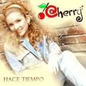Hace Tiempo by Cherry